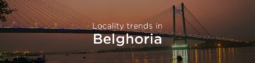 Belghoria property market: An overview