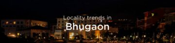 Bhugaon property market: An overview