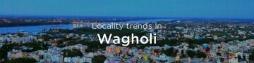 Wagholi property market: An overview